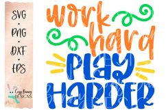 Work Hard Play Harder SVG - Inspirational SVG Product Image 2