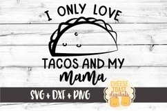 I Only Love Tacos And My Mama - Kid SVG PNG DXF Cut Files Product Image 2