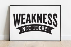 Fitness Quotes, Weakness Not Today Workout Quote SVG Product Image 4