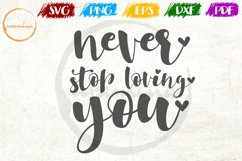 Never Stop Loving You Love Couple Anniversary Quote Art Product Image 1