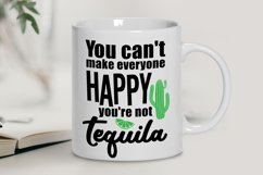 You Can't Make Everyone Happy You're Not Tequila Product Image 2