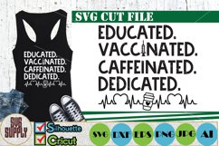 Educated Vaccinated Caffeinated Dedicated SVG Cut File Product Image 1
