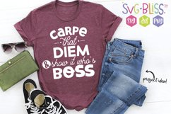 Carpe That Diem & Show it Who's Boss SVG Quote Product Image 1