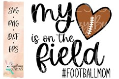 Football Mom SVG, My Heart is on the Field, Football Heart Product Image 2