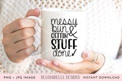 Messy Bun & Gettin' Stuff Done- PNG, JPG Product Image 2