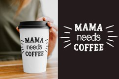 Mama needs coffee PNG, Sublimation. Product Image 3