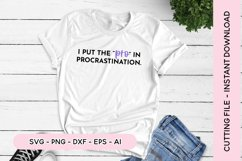Funny SVG I Put The Pro In Procrastination SVG Product Image 1