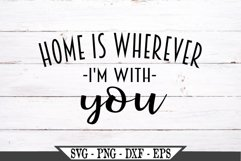 Home Is Wherever I'm With You SVG Product Image 1