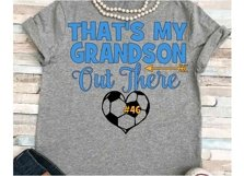 Soccer svg SVG DXF JPEG Silhouette Cameo Cricut That's my Grandson iron on Grandma shirt Grammy of soccer player svg Product Image 1