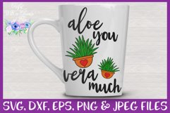 Aloe You Vera Much SVG   Cactus SVG   I Love You Very Much Product Image 2