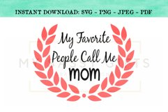 My Favorite People Call Me Mom SVG Product Image 1
