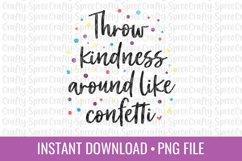 Throw Kindness Around Like Confetti PNG Sublimation File Product Image 2