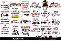 True Crime bundle svg, True Crime SVG, Murder svg, Funny svg Product Image 1