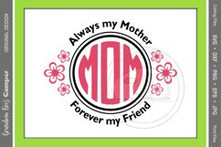 Mother's Day SVG, Always My Mother Forever My Friend Product Image 1