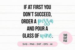 Funny SVG If At First You Don't Succeed Order A Pizza Wine Product Image 2