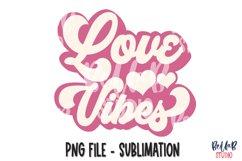 Retro Love Vibes Sublimation Design, Valentine's Day Design Product Image 1