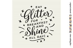 EAT GLITTER FOR BREAKFAST AND SHINE ALL DAY! - SVG cut file Product Image 3