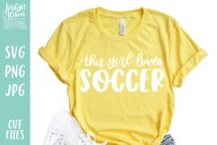 This Girl Loves Soccer SVG File Product Image 1