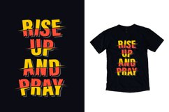 Rise up and pray modern typography quote t shirt design Product Image 1