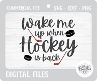 Wake Me Up When Hockey Is Back - Sports SVG DXF PNG Product Image 2