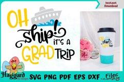 Oh Ship It's a Grad Trip SVG Product Image 1