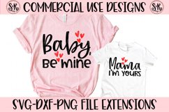 Baby Be Mine/Mama I'm Yours Mommy and Me SVG DXF PNG Product Image 1