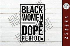 Black women are dope svg, black girl magic SVG, Product Image 2