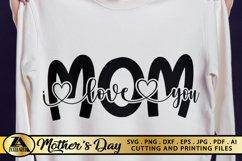 Mothers Day SVG Mom SVg Mama SVG Mom I love you SVG Product Image 1