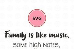 Family is like music. Some high notes, some low notes svg Product Image 5