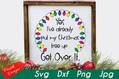 Yes, I've Already Put My Christmas Tree Up SVG Cut File Product Image 1