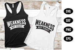 Fitness Quotes, Weakness Not Today Workout Quote SVG Product Image 1