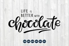 Life is better with Chocolate SVG PNG Vector Eps. Lettering Product Image 1