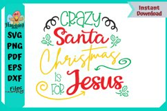 Crazy Santa Christmas is for Jesus Product Image 2