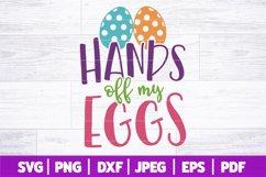 Hands Off My Eggs SVG | Funny Easter SVG | Egg Hunt SVG Product Image 1