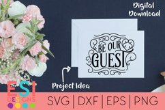 Wedding | Be our Guest Phrase| SVG DXF EPS PNG Product Image 1