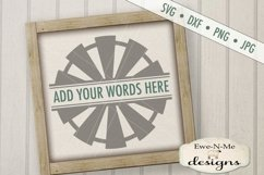 Split Windmill - Add Your Name - Farm Rustic - SVG Product Image 1