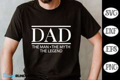 Dad The Man The Myth The Legend SVG- Father's Day SVG Product Image 1