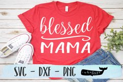 Blessed Mama Silhouette and Cricut Cut File Product Image 1
