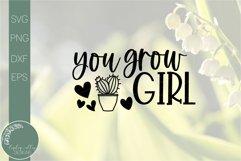 You Grow Girl SVG- Motivational Svg-Inspriational SVG Product Image 2