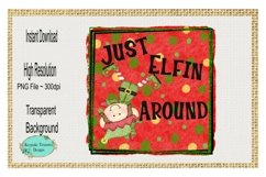 Just Elfin Around, Christmas Elf, PNG Sublimation Design Product Image 1