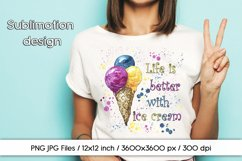 Sublimation design Life is better with ice cream PNG Product Image 1