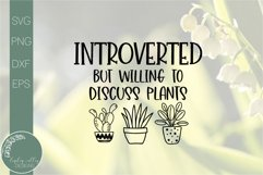 Introverted But Willing To Discuss Plants SVG-Funny SVG Product Image 2