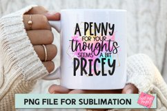 Mug Sublimation Quote, Funny PNG Design, Sarcasm Sublimation Product Image 1