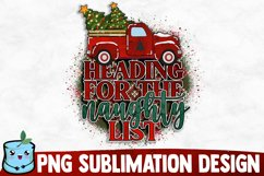 Heading For The Naughty List - Christmas Sublimation Product Image 1