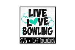 Bowling SVG * Live Love Bowling Cut File Product Image 1