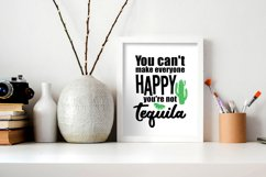 You Can't Make Everyone Happy You're Not Tequila Product Image 4