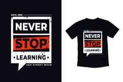 Never stop learning modern typography quote t shirt design Product Image 1