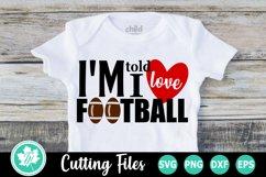 I'm Told I Love Football - A Sports SVG Cut File Product Image 1