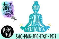 mama needs meditation - meditation svg Product Image 1