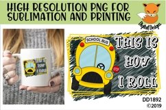 This Is How I Roll School Bus Driver Sublimation Product Image 1